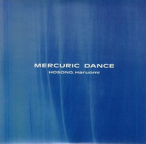Mercuric Dance//細野晴臣