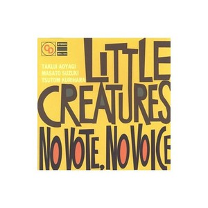 LittleCreatures/NoVote,NoVoice