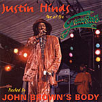 JUSTIN HINDS and JOHN BROWN'S BODY
