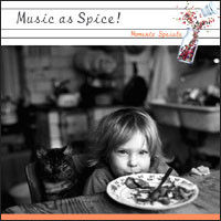 『Music as Spice! : Momento Speciale