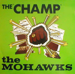 "The Mohawks ""The Champ"""