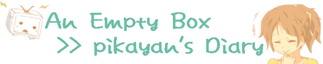 An Empty Box >> pikayan's Diary