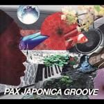 『PAX JAPONICA GROOVE』/PAX JAPONICA